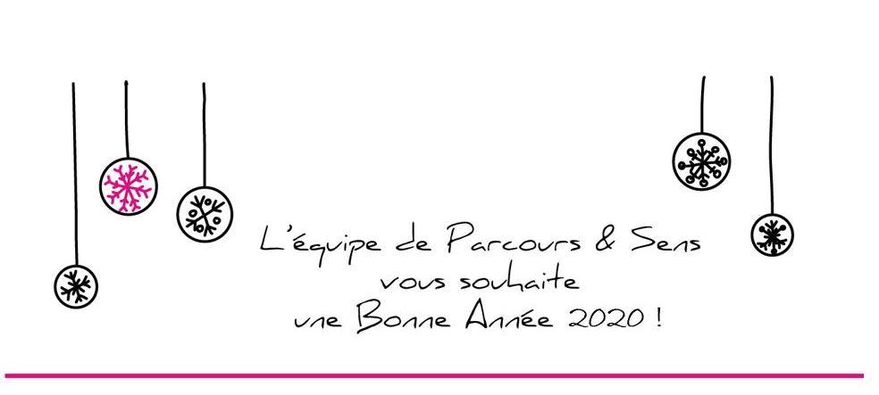 Signature bonne année 2020 Parcours & Sens